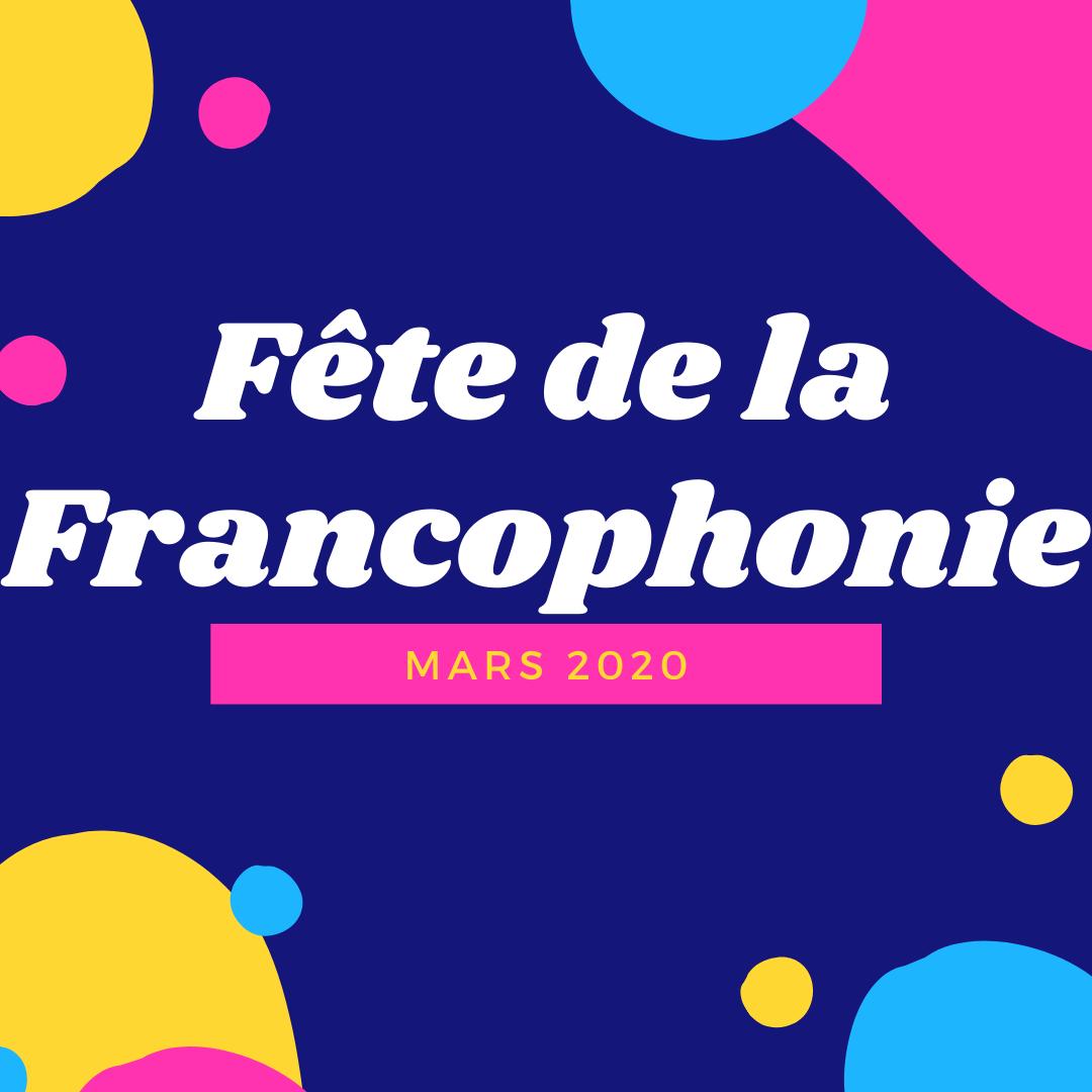 FETE DE LA FRANCOPHONIE 2020